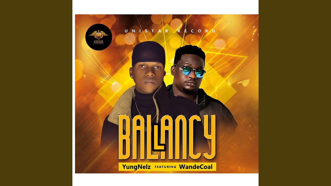 YungNelz – Ballancy Ft. Wande Coal mp3 download