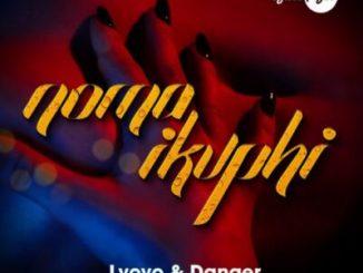 L'vovo & Danger – Noma iKuphi Ft. DJ Tira, Joocy