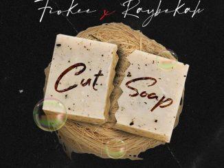 Raybekah & Fiokee – Cut Soap