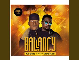 YungNelz – Ballancy Ft. Wande Coal