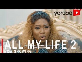 All My Life 2 Latest Yoruba Movie 2021 Drama