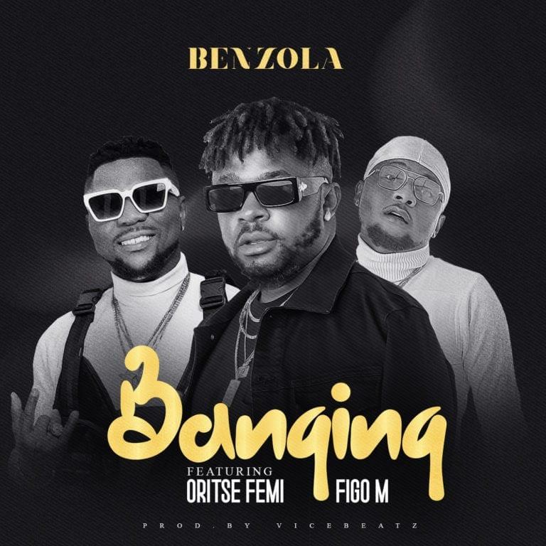 Benzola – Banging Ft. Oritse Femi, Figo M mp3 download