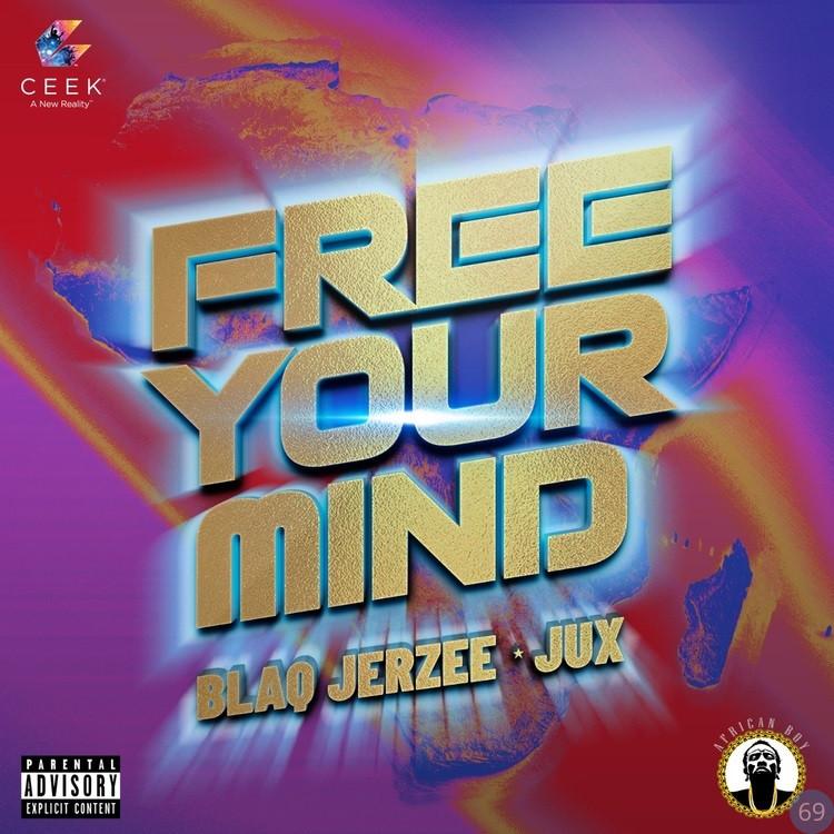 Blaq Jerzee Ft. Jux – Free Your Mind mp3 download