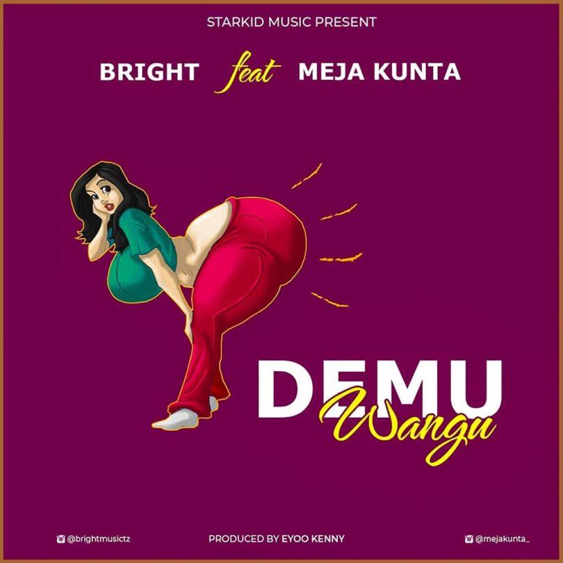 Bright Ft. Meja Kunta – Demu Wangu mp3 download
