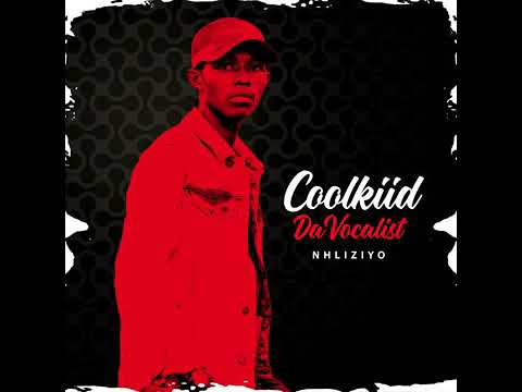 Coolkiid The Vocalist – Nhliziyo mp3 download