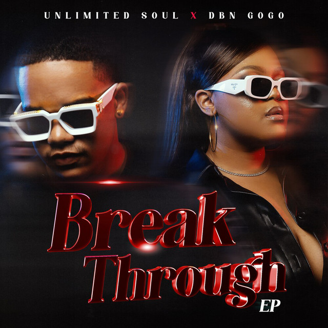 DBN Gogo & Unlimited Soul – Break Through mp3 download