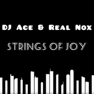 DJ Ace & Real Nox – Strings of Joy mp3 download