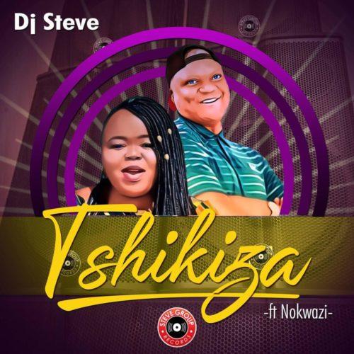 DJ Steve – Tshikiza Ft. Nokwazi mp3 download