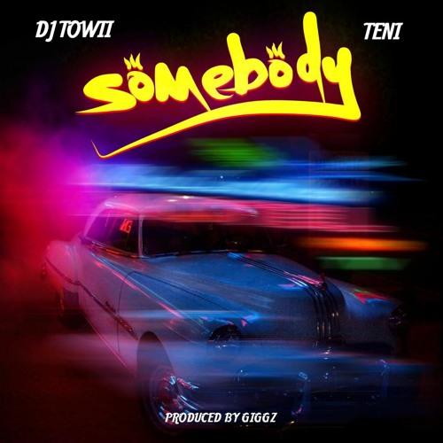DJ Towii Ft. Teni – Somebody mp3 download
