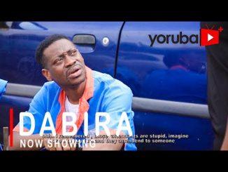 Dabira Latest Yoruba Movie 2021