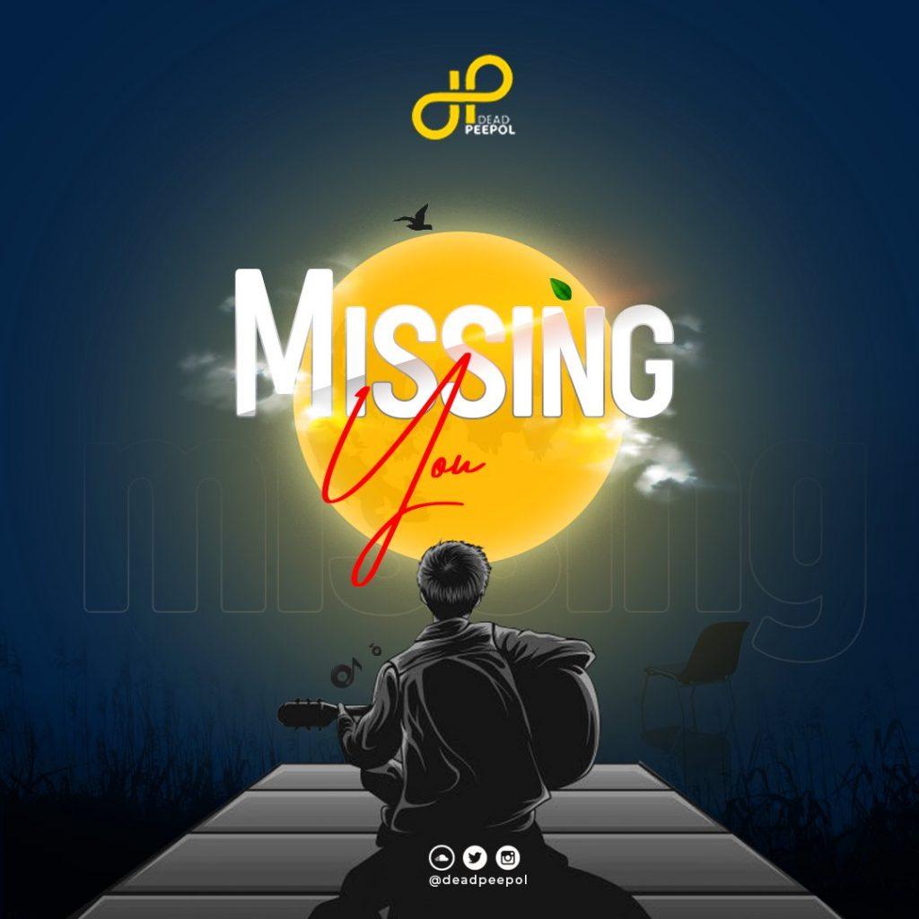 Dead Peepol – Missing You mp3 download