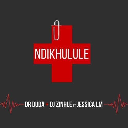 Dr Duda & DJ Zinhle – Ndikhulule Ft. Jessica LM mp3 download