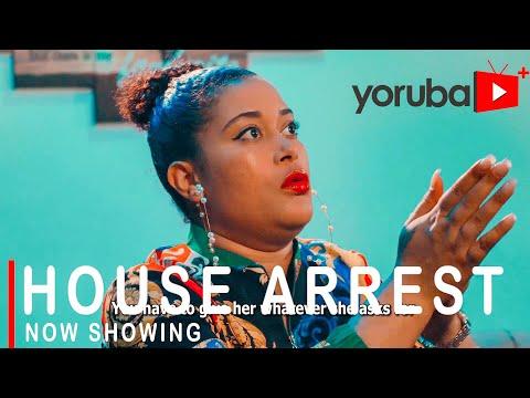 Movie  House Arrest Latest Yoruba Movie 2021 Drama mp4 & 3gp download