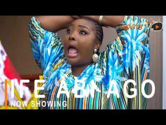 Ife Abi Ago Latest Yoruba Movie 2021 Drama
