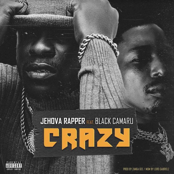 Jehova Rapper Ft. Black Camaru – Crazy mp3 download