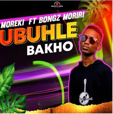 Moreki – Ubuhle Bakho Ft. Bongz Moriri mp3 download
