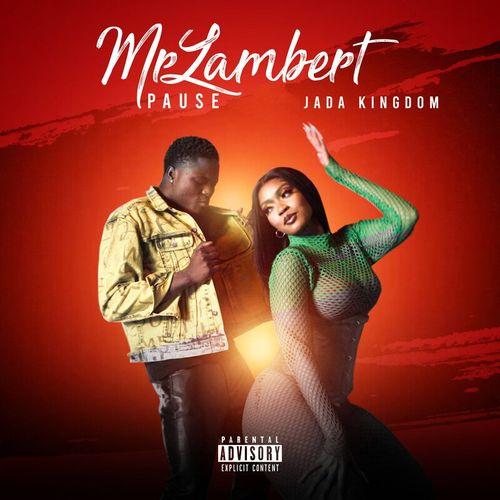Mrlambert Ft. Jada Kingdom – Pause mp3 download
