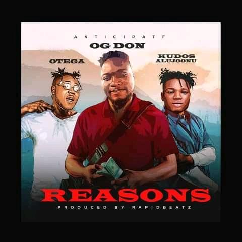 OG Don Ft. Kudos Alujoonu & Otega – Reasons mp3 download