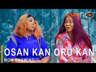 Osan Kan Oru Kan Latest Yoruba Movie 2021 Drama