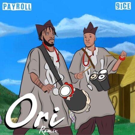Payroll – Ori (Remix) Ft. 9ice mp3 download