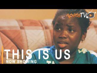 THIS IS US Latest Yoruba Movie 2021 Drama