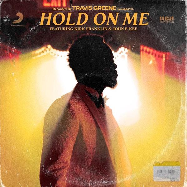 Travis Greene – Hold on Me Ft. Kirk Franklin, John P. Kee mp3 download