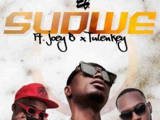 EL – Sudwe Ft. Joey B & Tulenkey