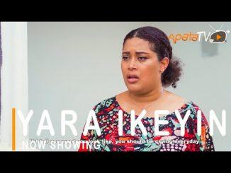 Yara Ikeyin Latest Yoruba Movie 2021 Drama