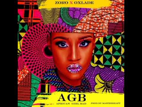 Zoro & Oxlade – African Girl Bad mp3 download